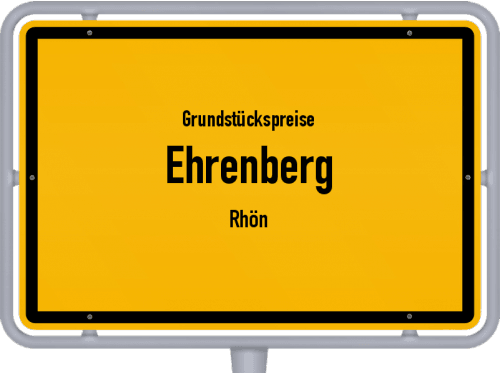 Grundstückspreise Ehrenberg (Rhön) 2020