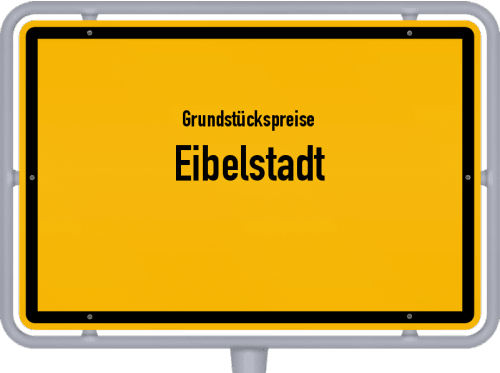 Grundstückspreise Eibelstadt 2019