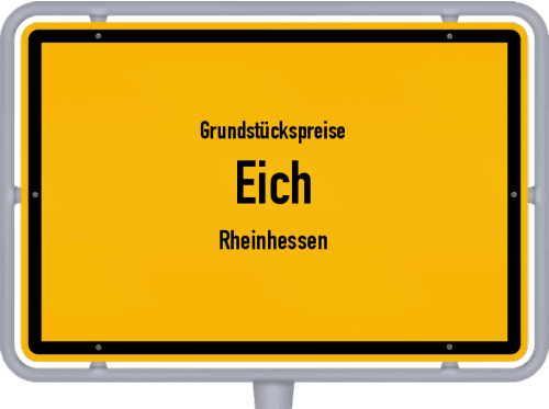 Grundstückspreise Eich (Rheinhessen) 2019