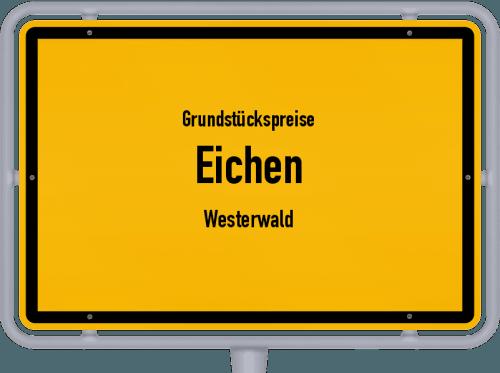 Grundstückspreise Eichen (Westerwald) 2019