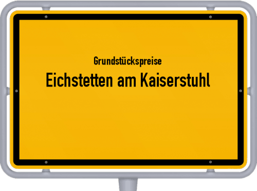 Grundstückspreise Eichstetten am Kaiserstuhl 2021