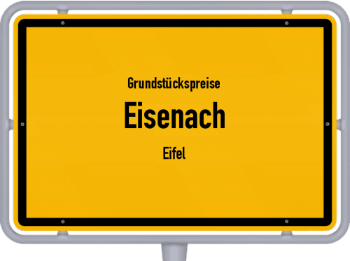 Grundstückspreise Eisenach (Eifel) 2019