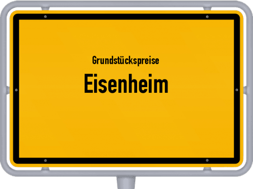 Grundstückspreise Eisenheim 2019