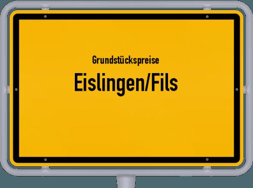 Grundstückspreise Eislingen/Fils 2021