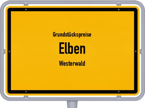 Grundstückspreise Elben (Westerwald) 2019
