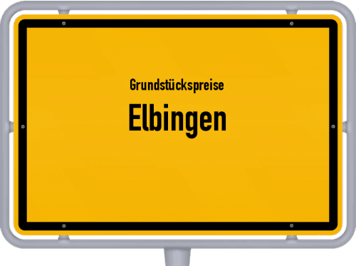 Grundstückspreise Elbingen 2019