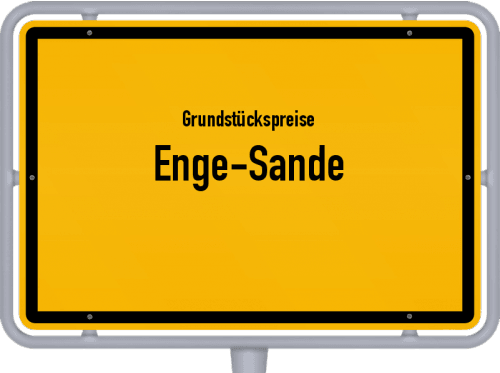 Grundstückspreise Enge-Sande 2021