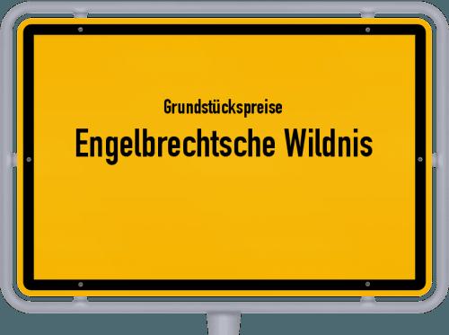 Grundstückspreise Engelbrechtsche Wildnis 2021