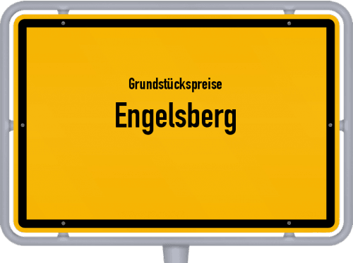 Grundstückspreise Engelsberg 2021