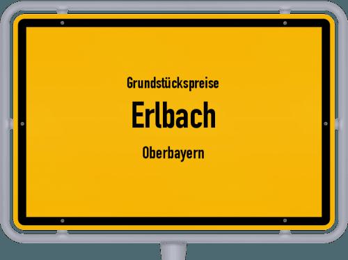 Grundstückspreise Erlbach (Oberbayern) 2019