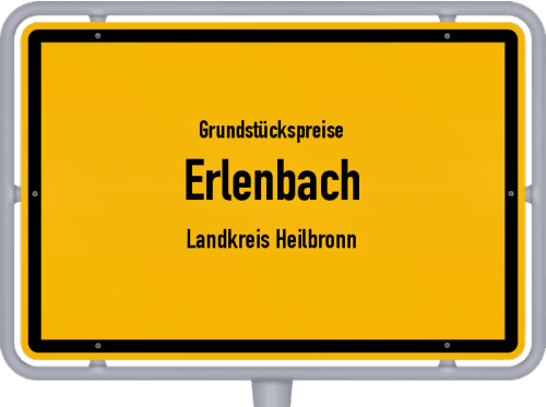 Grundstückspreise Erlenbach (Landkreis Heilbronn) 2021