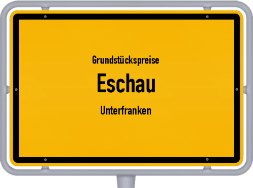 Grundstückspreise Eschau (Unterfranken) 2021