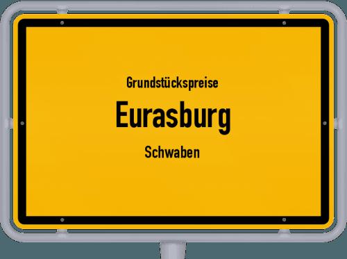 Grundstückspreise Eurasburg (Schwaben) 2019