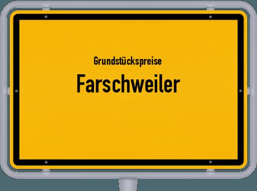 Grundstückspreise Farschweiler 2019