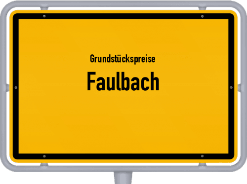 Grundstückspreise Faulbach 2021