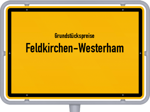 Grundstückspreise Feldkirchen-Westerham 2019
