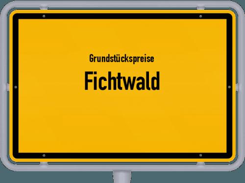 Grundstückspreise Fichtwald 2021
