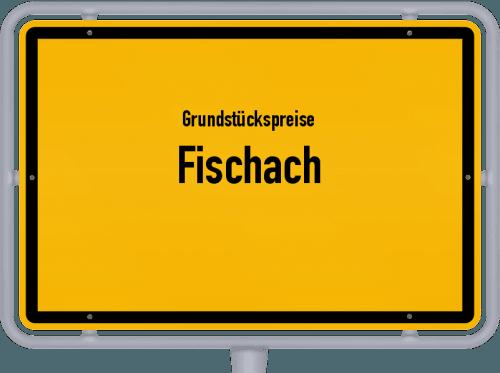 Grundstückspreise Fischach 2019