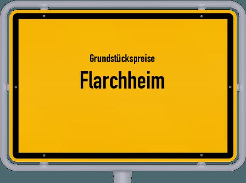 Grundstückspreise Flarchheim 2019