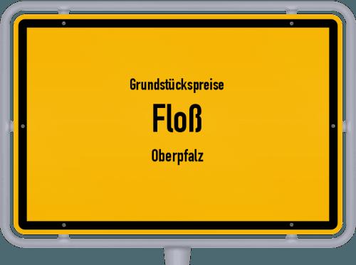 Grundstückspreise Floß (Oberpfalz) 2021