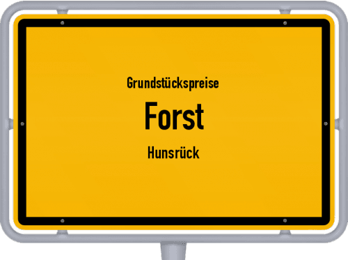 Grundstückspreise Forst (Hunsrück) 2019