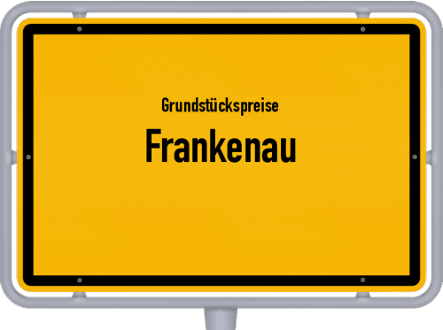 Grundstückspreise Frankenau 2020