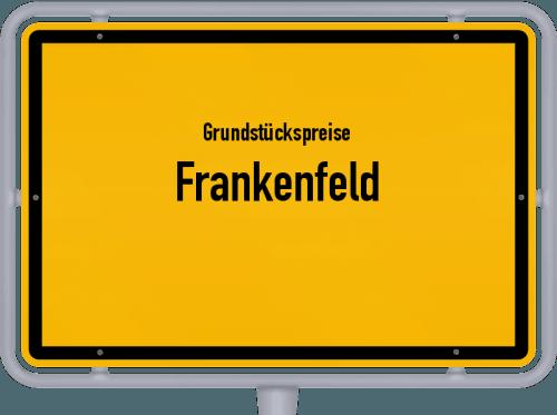 Grundstückspreise Frankenfeld 2019