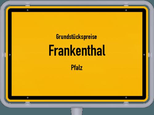 Grundstückspreise Frankenthal (Pfalz) 2019