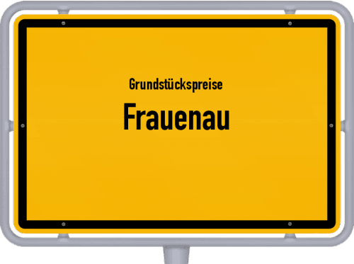 Grundstückspreise Frauenau 2019
