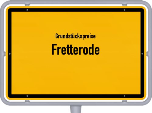 Grundstückspreise Fretterode 2019