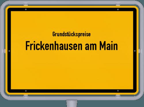 Grundstückspreise Frickenhausen am Main 2019