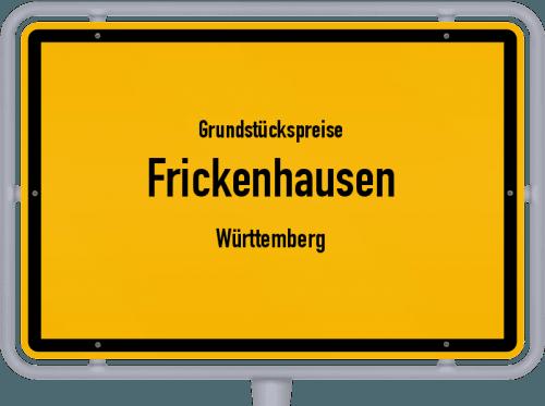 Grundstückspreise Frickenhausen (Württemberg) 2021