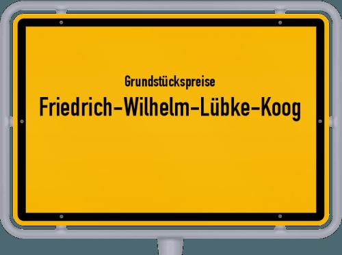 Grundstückspreise Friedrich-Wilhelm-Lübke-Koog 2021