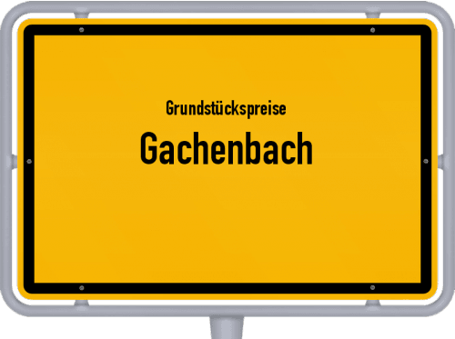 Grundstückspreise Gachenbach 2019