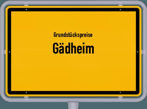 Grundstückspreise Gädheim 2019
