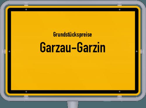 Grundstückspreise Garzau-Garzin 2021