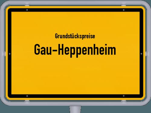 Grundstückspreise Gau-Heppenheim 2019