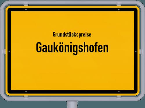 Grundstückspreise Gaukönigshofen 2019