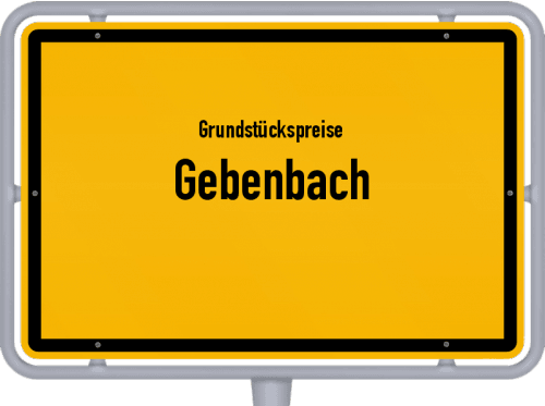 Grundstückspreise Gebenbach 2019