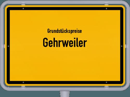 Grundstückspreise Gehrweiler 2019