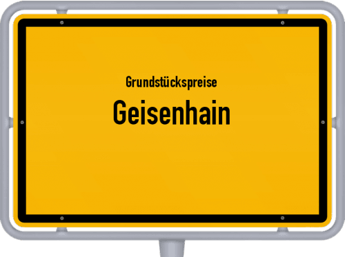 Grundstückspreise Geisenhain 2019