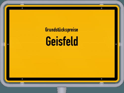 Grundstückspreise Geisfeld 2019