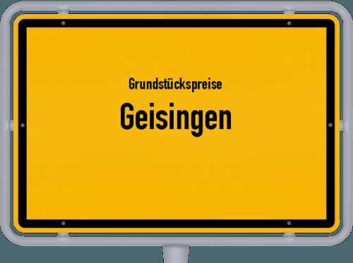 Grundstückspreise Geisingen 2021
