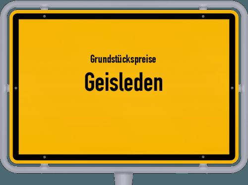 Grundstückspreise Geisleden 2019