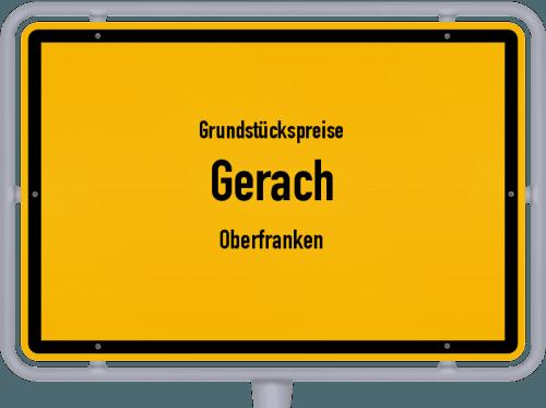 Grundstückspreise Gerach (Oberfranken) 2021