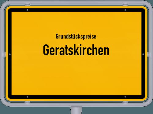 Grundstückspreise Geratskirchen 2019