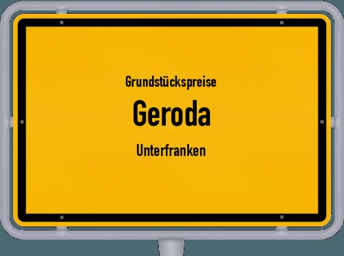 Grundstückspreise Geroda (Unterfranken) 2019