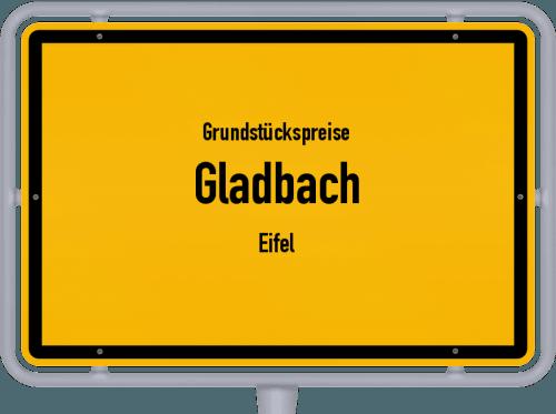 Grundstückspreise Gladbach (Eifel) 2019