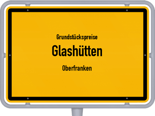 Grundstückspreise Glashütten (Oberfranken) 2019