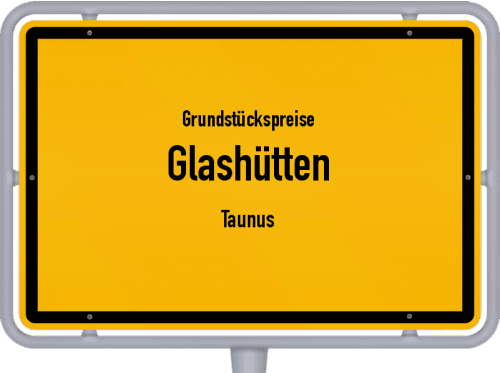 Grundstückspreise Glashütten (Taunus) 2020